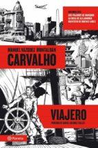 carvalho vol. 6: viajero manuel vazquez montalban 9788408060116