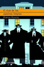 el club de los asesinos limpios blanca alvarez 9788408090816