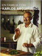 en familia con karlos arguiñano + consejos para cocinar en casa karlos arguiñano 9788408141716