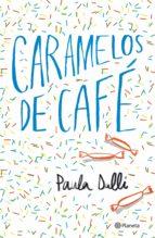 caramelos de cafe-paula dalli-9788408180616
