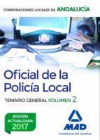oficial de la policia local de andalucia: temario general (vol. 2 )2-9788414210116