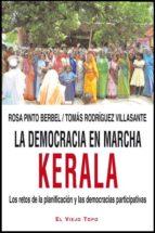 la democracia en marcha. kerala. los retos de la planificacion y las democracias participativas ( el viejo topo) rosa pinto berbel 9788415216216