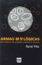 armas biologicas: una historia de grandes engaños y errores-rene pita-9788415271116