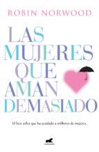 las mujeres que aman demasiado (ebook)-robin norwood-9788415389316