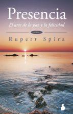 presencia: el arte de la paz y la felicidad-rupert spira-9788416233816