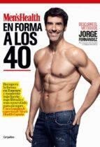 en forma a los 40 (men s health)-jorge fernandez-9788416449316