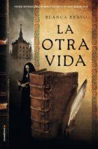 la otra vida (premio internacional de narrativa marta de mont marçal 2016) blanca bravo 9788416498116