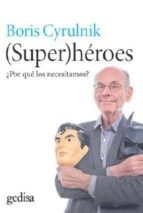 superhéroes-boris cyrulnik-9788416572816