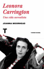 leonora carrington joanna moorhead 9788416714216
