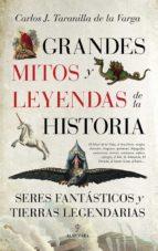 grandes mitos y leyendas de la historia (ebook)-carlos j. taranilla de la varga-9788416776016