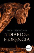 el diablo en florencia (ebook) oscar soto colas 9788416826216