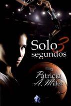 solo 3 segundos-patricia a. miller-9788416927616