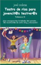 teatro de risa para joventi@s teatrer@s ii jose cedena 9788416947416