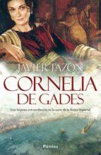 cornelia de gades javier tazon 9788416970216