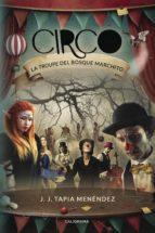 (i.b.d.) circo: la troupe del bosque marchito 9788417335816