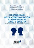 desarrollo de la comunicación y competencia oral y escrita (ebook)-isabel mengual-luna-beatriz peña acuña-esther valero pastor-9788417519216