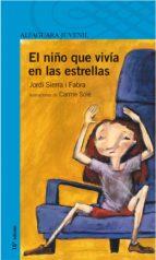 el niño que vivia en las estrellas-jordi sierra i fabra-9788420464916