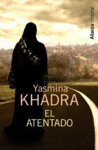 el atentado yasmina khadra 9788420683416