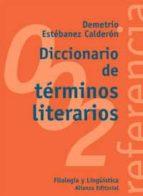 diccionario de terminos literarios demetrio estebanez calderon 9788420685816