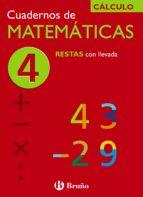 cuaderno de matematicas 4: restas con llevada jose echegaray 9788421656716