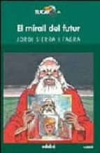 el mirall del futur jordi sierra i fabra 9788423626816