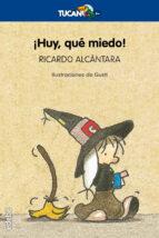 ¡huy, que miedo! (16ª ed.)-ricardo alcantara-9788423684816
