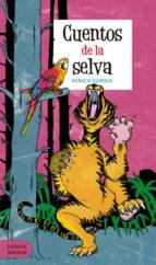 cuentos de la selva horacio quiroga 9788426143716