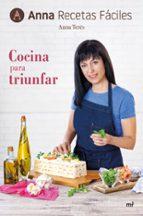 COCINA PARA TRIUNFAR (ANNA RECETAS FACILES)