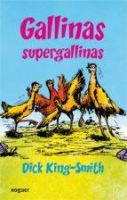 gallinas supergallinas-dick king-smith-9788427901216