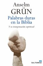 palabras duras en la biblia-anselm grun-9788429325416
