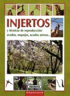 injertos y tecnicas de reproduccion: acodos, esquejes, acodos aer eos...-adriano del fabro-9788430595716