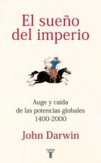 el sueño del imperio-john darwin-9788430600816