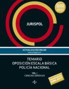temario oposicion escala basica policia nacional (vol. i): ciencias juridicas-9788430971916
