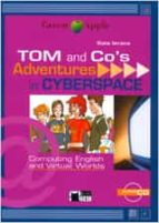 tom and co s: adventures in cyberspace: computin english and virt ual worlds (incluye cd rom) gaia ierace 9788431668716