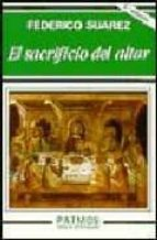 el sacrificio del altar-federico suarez verdeguer-9788432124716