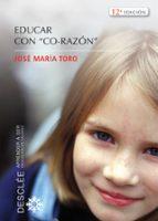 educar con corazon-jose maria toro-9788433020116