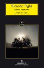 blanco nocturno-ricardo piglia-9788433977816