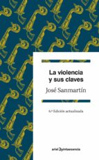 la violencia y sus claves (ebook)-jose sanmartin-9788434409316