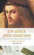 un jesus desconocido: las claves del evangelio gnostico de tomas armand puig 9788434453616