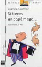 si tienes un papa mago-gabriela keselman-9788434846616