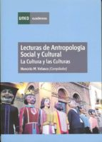 lecturas de antropologia social y cultural: la cultura y las cult uras-honorio velasco maillo-9788436260816