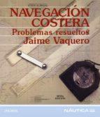 navegacion costera: problemas resueltos (6ª ed.) jaime vaquero 9788436811216