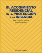 el acogimiento residencial en la proteccion a la infancia jorge fernandez del valle jesus fuertes zurita 9788436814316