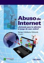 abuso de internet enrique echeburua odriozola 9788436835816