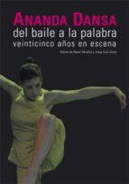 ananda danza del baile a la palabra: 25 años en escena-remei miralles-9788437066516