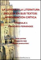 la lengua y la literatura inglesa en sus textos: aproximacion cri tica (homenaje a francisco fernandez) miguel martinez santiago gonzalez 9788437079516