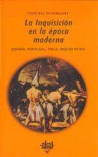 la inquisicion en la epoca moderna: españa, portugal, italia, sig glos xv-xix-francisco bethencourt-9788446008316