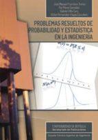 problemas resueltos de probabilidad y estadistica en la ingenieri a 9788447215416