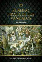 el reino pirata de los vandalos-david alvarez jimenez-9788447218516