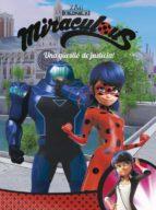 una questio de justicia! (miraculous [prodigiosa ladybug]. comic)-9788448849016